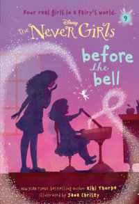 Book cover for Never Girls #9: Before the Bell (Disney: The Never Girls)