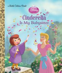 Cover of Cinderella is My Babysitter (Disney Princess)