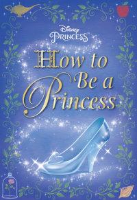 Book cover for How to Be a Princess (Disney Princess)