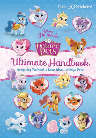 Palace Pets Ultimate Handbook (Disney Princess: Palace Pets)