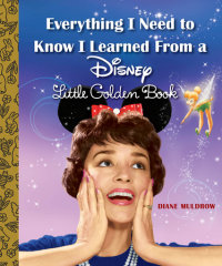 Book cover for Everything I Need to Know I Learned From a Disney Little Golden Book (Disney)