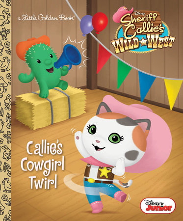 Callie's Cowgirl Twirl (Disney Junior: Sheriff Callie's Wild West)