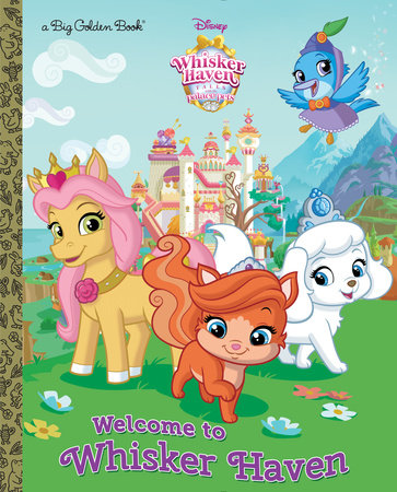 Welcome to Whisker Haven (Disney Palace Pets: Whisker Haven Tales)
