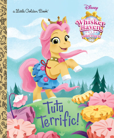Tutu Terrific! (Disney Palace Pets: Whisker Haven Tales)
