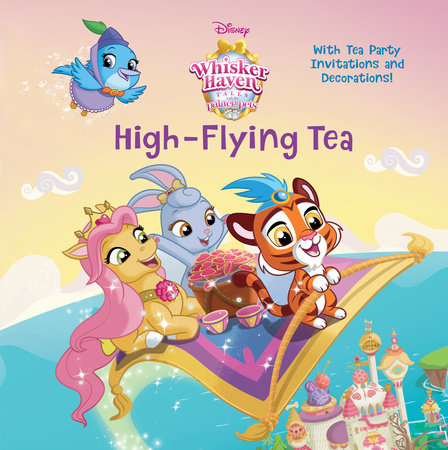 High-Flying Tea (Disney Palace Pets: Whisker Haven Tales)