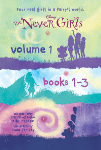 Book cover for The Never Girls Volume 1: Books 1-3 (Disney: The Never Girls)