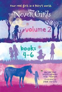 Book cover for The Never Girls Volume 2: Books 4-6 (Disney: The Never Girls)