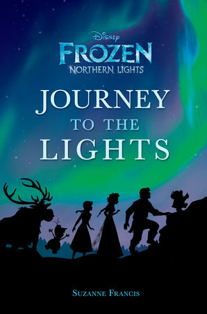 Journey to the Lights (Disney Frozen: Northern Lights)