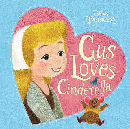Gus Loves Cinderella (Disney Princess)