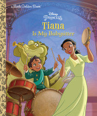 Book cover for Tiana Is My Babysitter (Disney Princess)