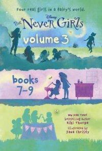 Book cover for The Never Girls Volume 3: Books 7-9 (Disney: The Never Girls)