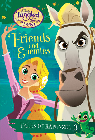 Tales of Rapunzel #3: Friends and Enemies (Disney Tangled