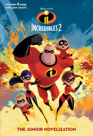Incredibles 2: The Junior Novelization (Disney/Pixar The Incredibles 2)