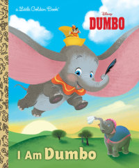 Cover of I Am Dumbo (Disney Classic) cover