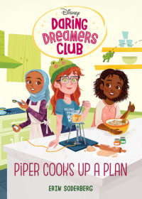 Book cover for Daring Dreamers Club #2: Piper Cooks Up a Plan (Disney: Daring Dreamers Club)