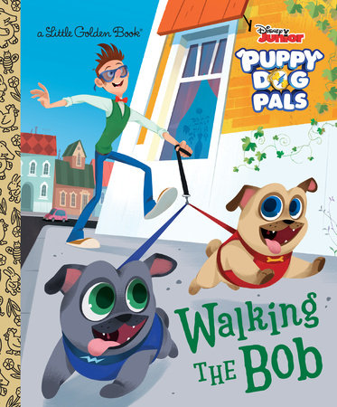 Walking the Bob (Disney Junior Puppy Dog Pals)