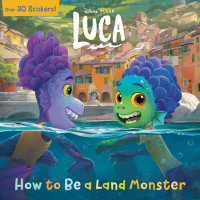 Book cover for How to Be a Land Monster (Disney/Pixar Luca)