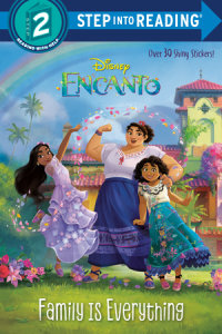 Book cover for Family Is Everything (Disney Encanto)