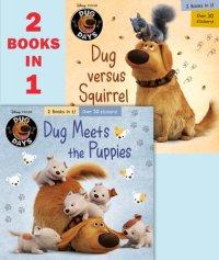 Cover of Dug Meets the Puppies/Dug Versus Squirrel (Disney/Pixar Dug Days)