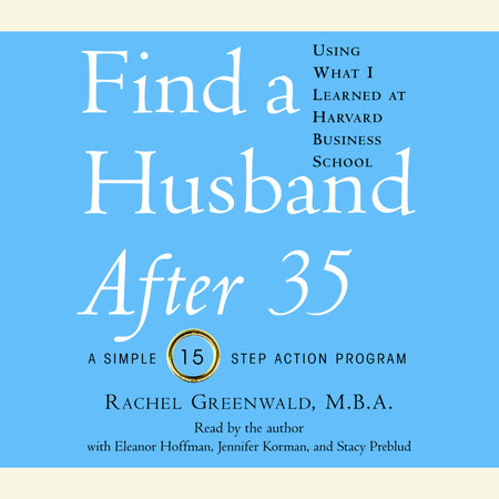 Find a Husband After 35 Using What I Learned at Harvard