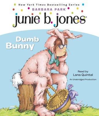 Junie B  Jones #27: Dumb Bunny - Penguin Random House Common