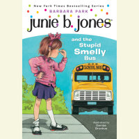 Cover of Junie B. Jones #1: Junie B. Jones and the Stupid Smelly Bus cover