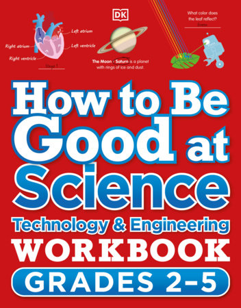 How to Be Good at Science, Technology and Engineering Grade 2-5