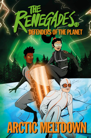 The Renegades: Arctic Meltdown  (library edition)