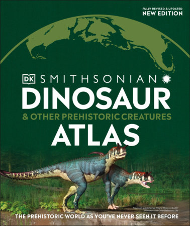 Dinosaur and Other Prehistoric Creatures Atlas