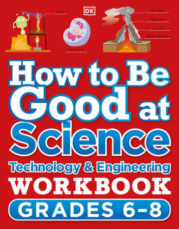 How to Be Good at Science, Technology and Engineering Grade 6-8