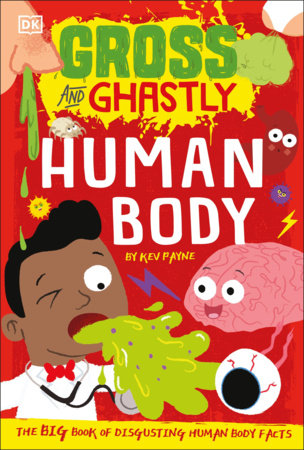 Gross and Ghastly: Human Body