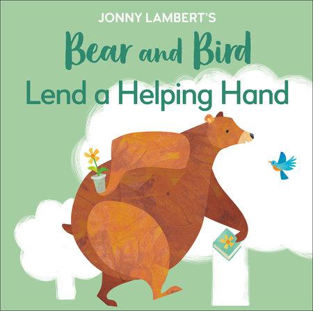Jonny Lambert's Bear and Bird: Lend a Helping Hand