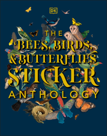 The Bees, Birds & Butterflies Sticker Anthology