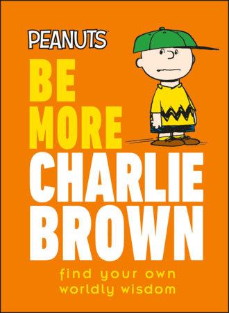 Peanuts Be More Charlie Brown