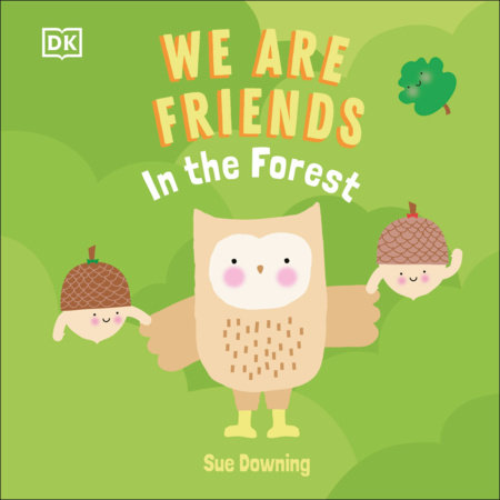 We Are Friends: In the Forest