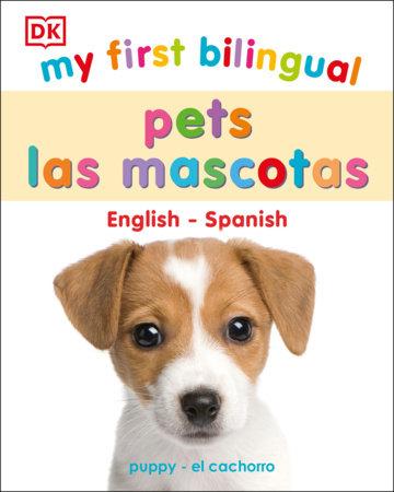 My First Bilingual Pets / Mascotas