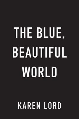 The Blue, Beautiful World