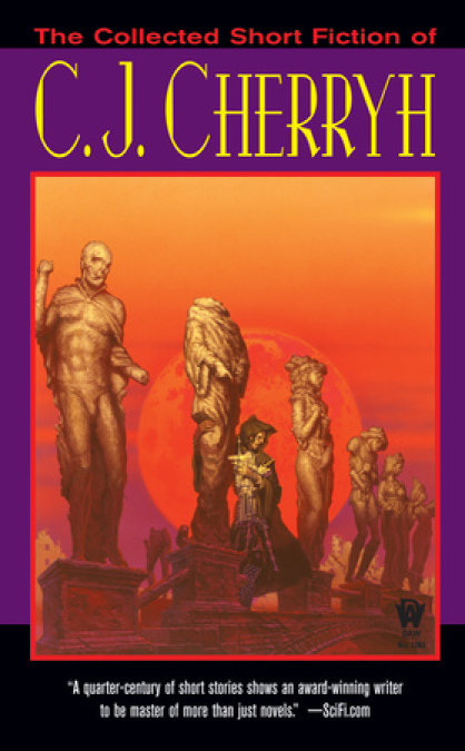 The Collected Short Fiction of C.J. Cherryh