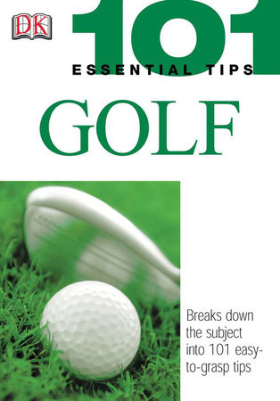 101 Essential Tips: Golf