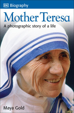 DK Biography: Mother Teresa