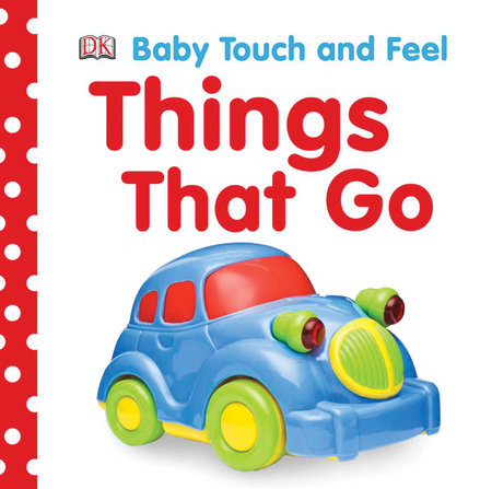 Baby Touch and Feel: Things That Go