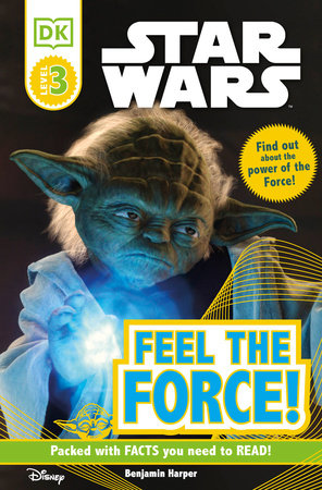 DK Readers L3: Star Wars: Feel the Force!