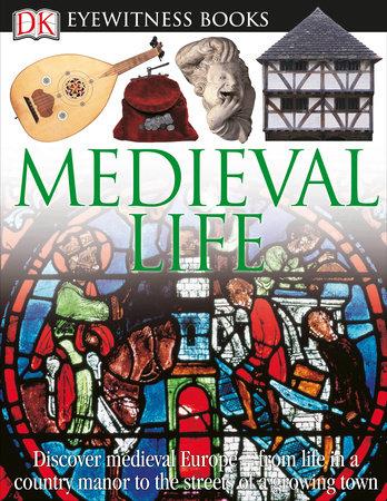 DK Eyewitness Books: Medieval Life