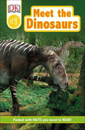 DK Readers L0: Meet the Dinosaurs