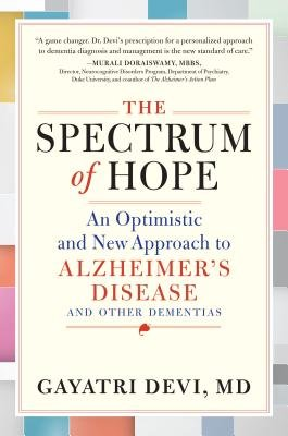 Cover of The Spectrum of Hope: An Optimistic and New Approach to Alzheimer's Disease and Other Dementias