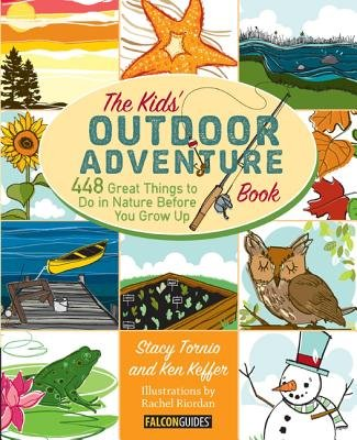 Cover of Kids' Outdoor Adventure Book: 448 Great Things to Do in Nature Before You Grow Up