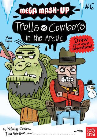 Mega Mash-Up: Trolls vs. Cowboys in the Arctic