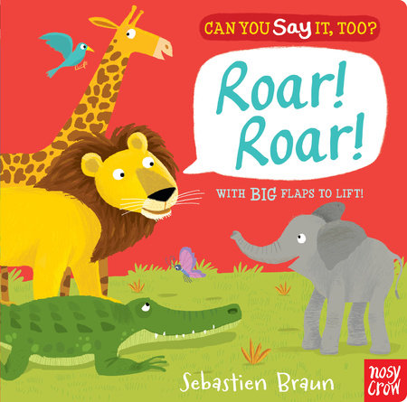 Can You Say It, Too? Roar! Roar!
