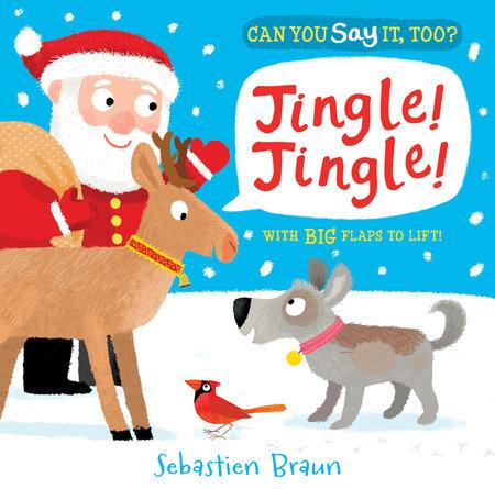 Can You Say It, Too? Jingle! Jingle!