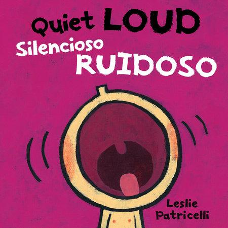 Quiet Loud / Silencioso ruidoso